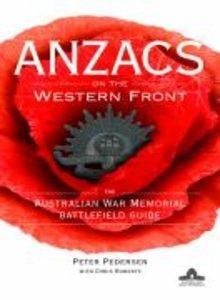 ANZACS on the Western Front: The Australian War MemorialBattlefieldGuide