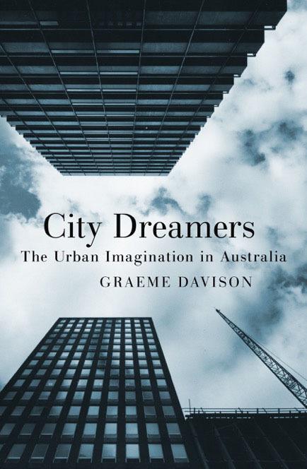 City Dreamers: The Urban ImaginationinAustralia