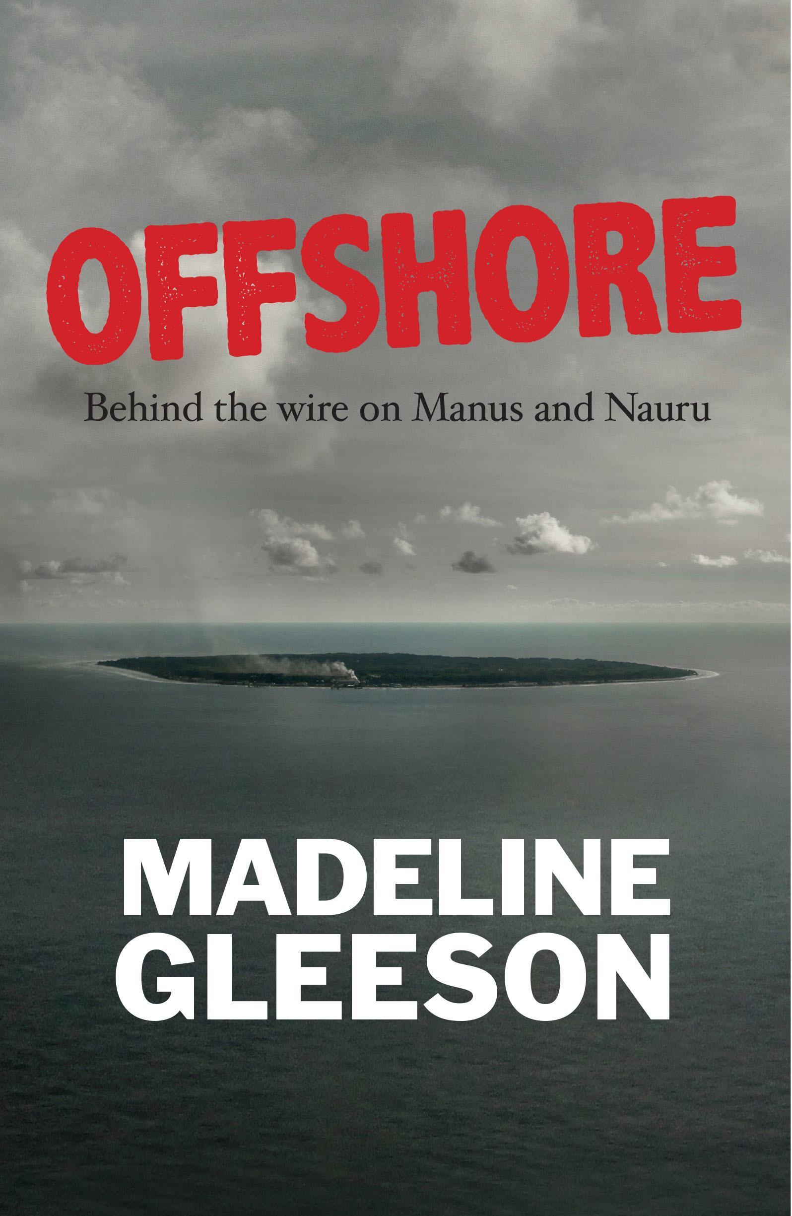 Offshore: Behind the wire on ManusandNauru