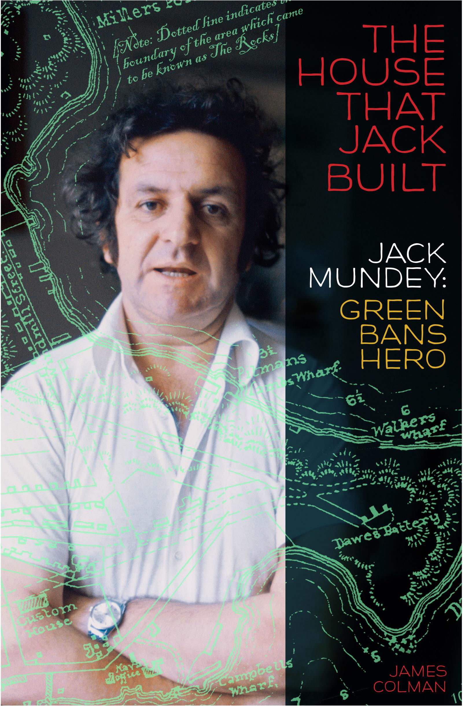 The House That Jack Built: Jack Mundey, Green Bans hero