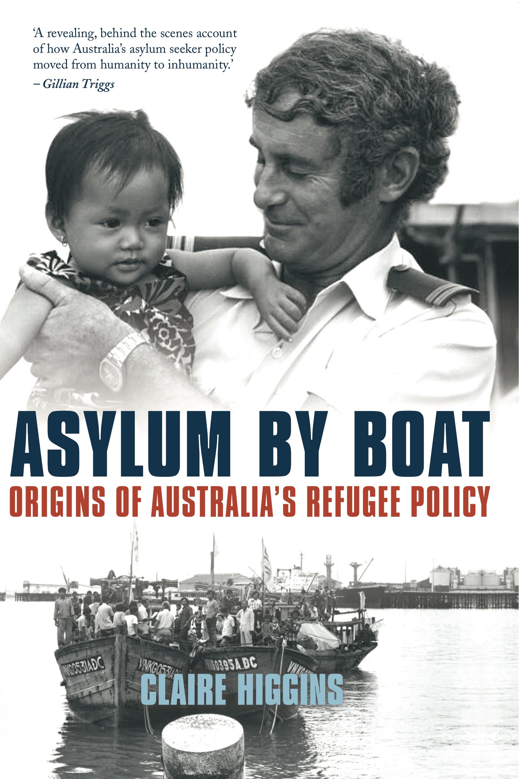 Asylum by Boat: Origins of Australia's Refugee Policy