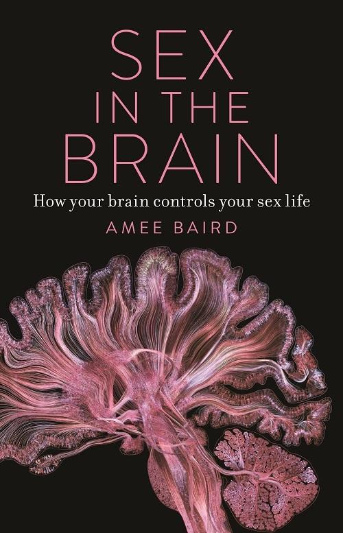 Sex in the Brain: How your brain controls yoursexlife