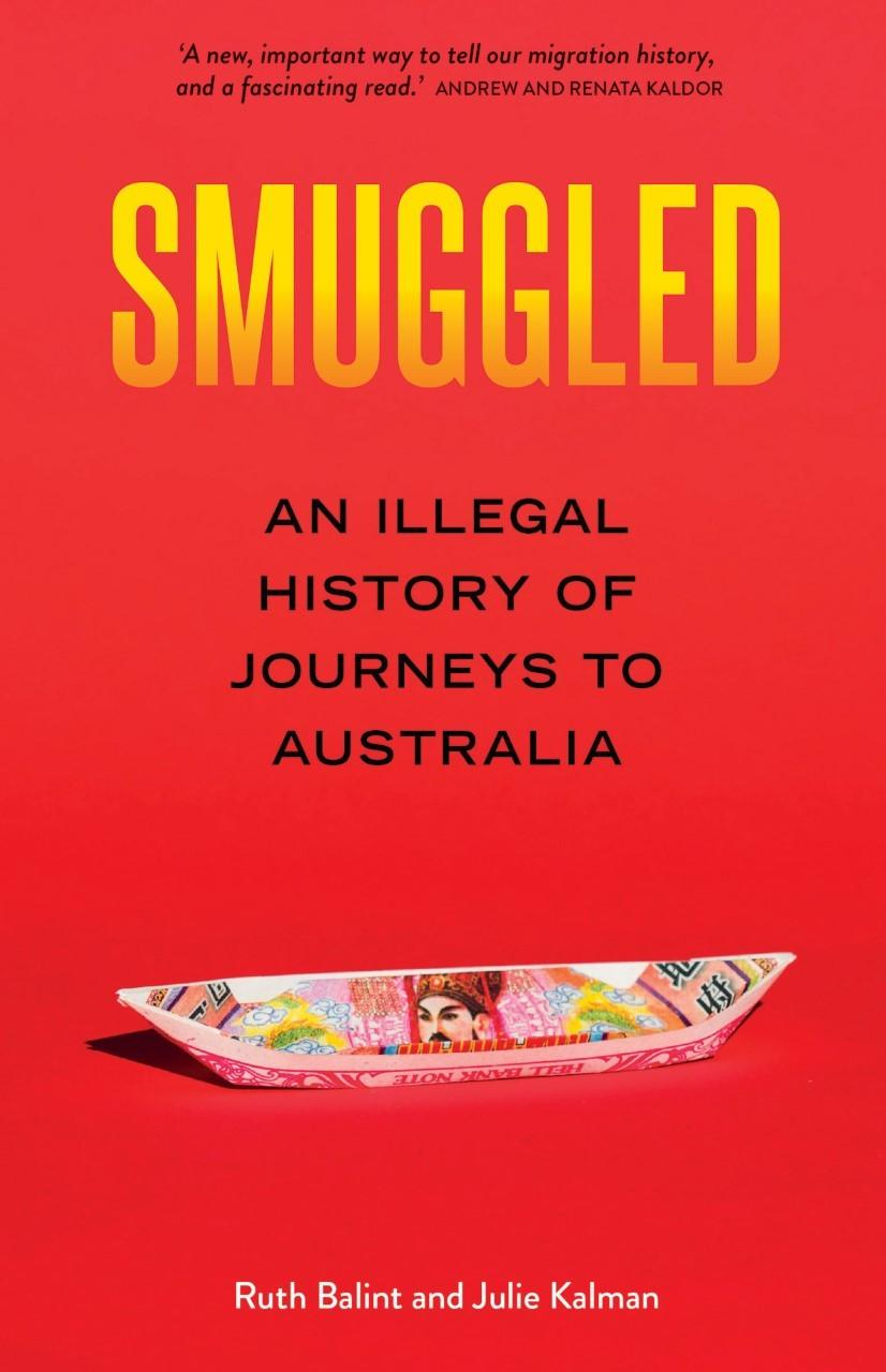 Smuggled: A History of Illegal Journeys to Australia