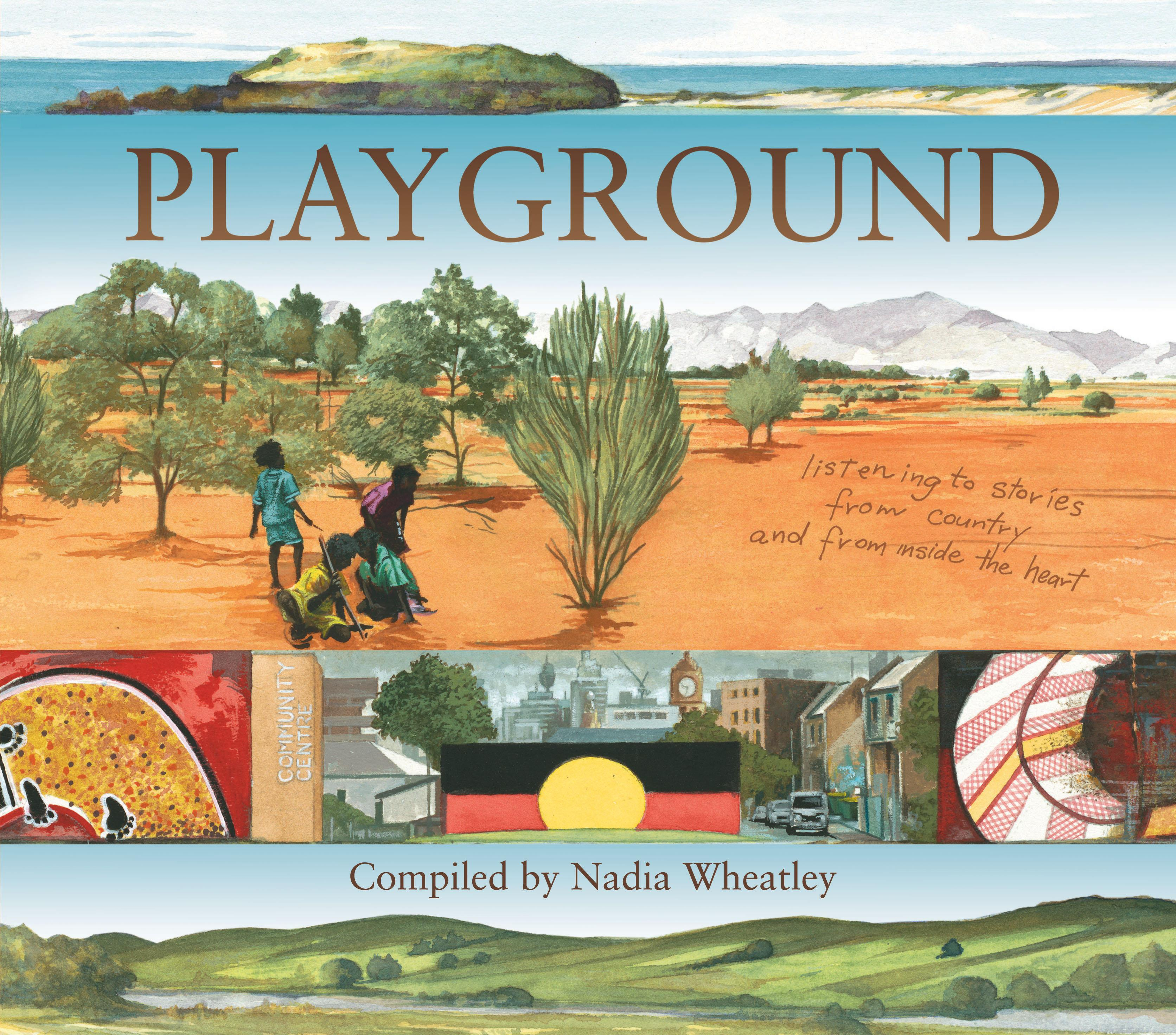 Playground: Listening to Stories from Country and from InsidetheHeart