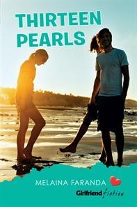 Thirteen Pearls (GirlfriendFiction18)