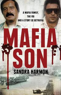 Mafia Son: A Mafia Family, the FBI and a Story of Betrayal