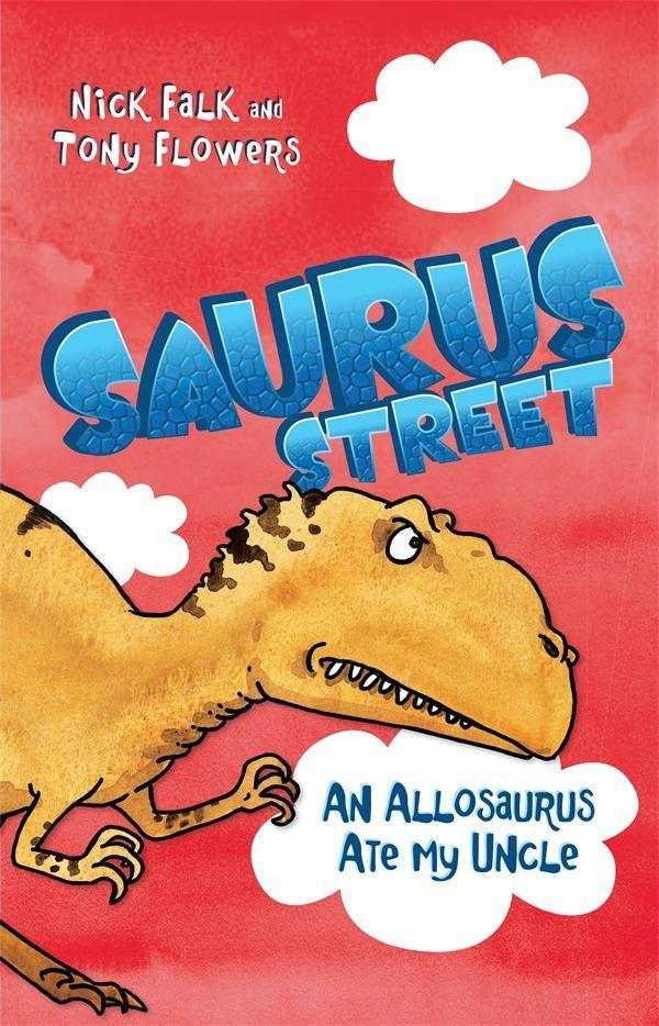 Saurus Street 4: An Allosaurus AteMyUncle