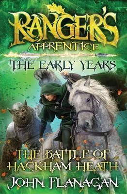 Rangers Apprentice, The Early Years Book 2: The Battle ofHackhamHeath