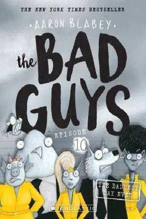 The Bad Guys Episode 10: The BaddestDayEver