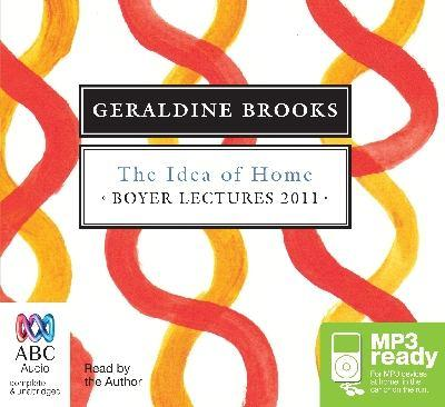The Boyer Lectures 2011: The IdeaOfHome