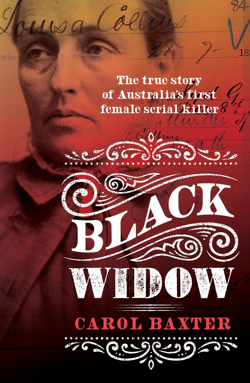 Black Widow: The True Story of Australia's First FemaleSerialKiller