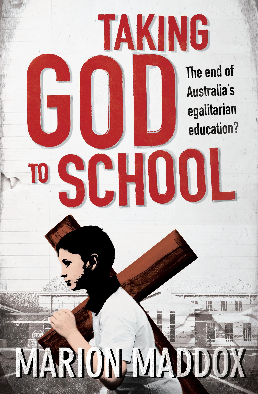 Taking God to School: The end of Australia'segalitarianeducation?