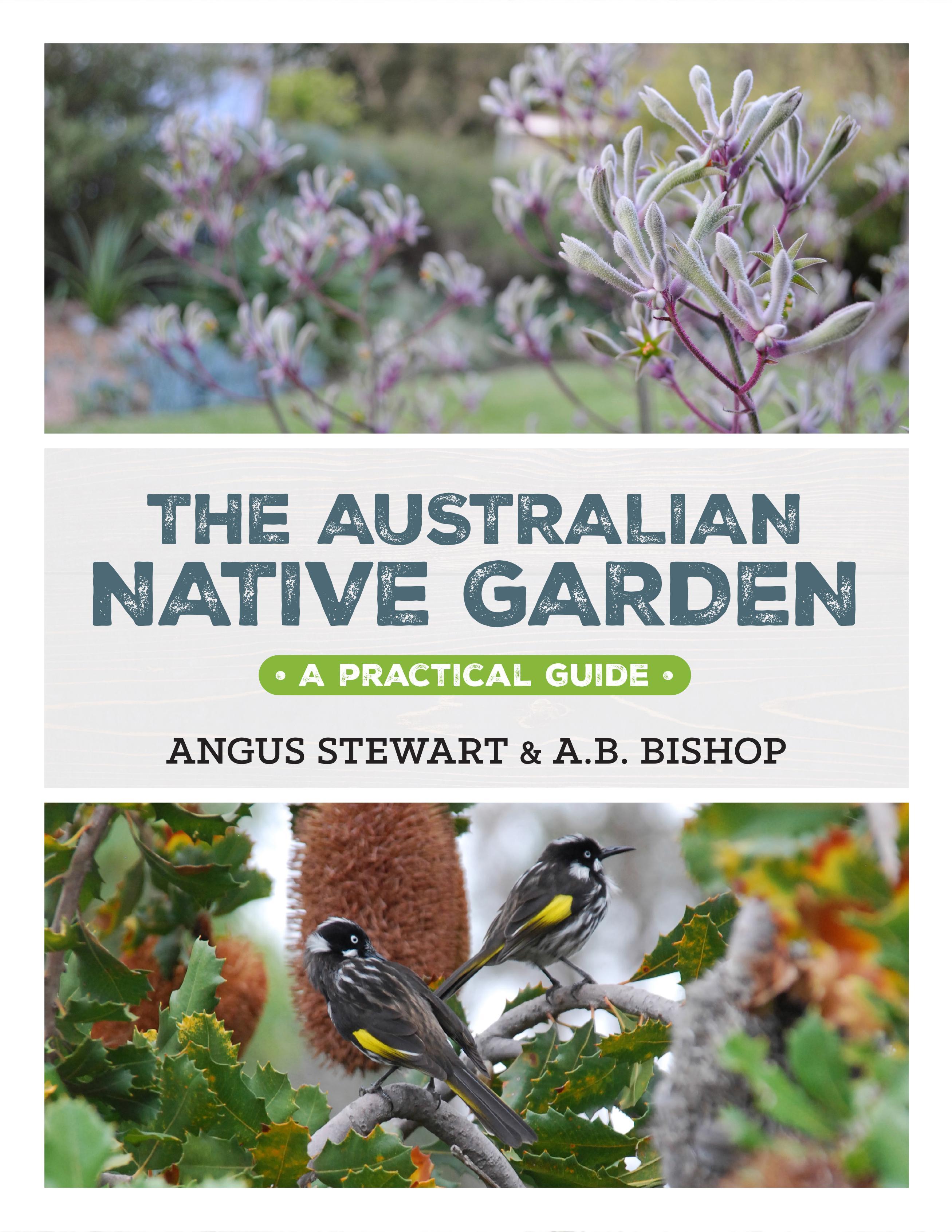 The Australian Native Garden: APracticalGuide