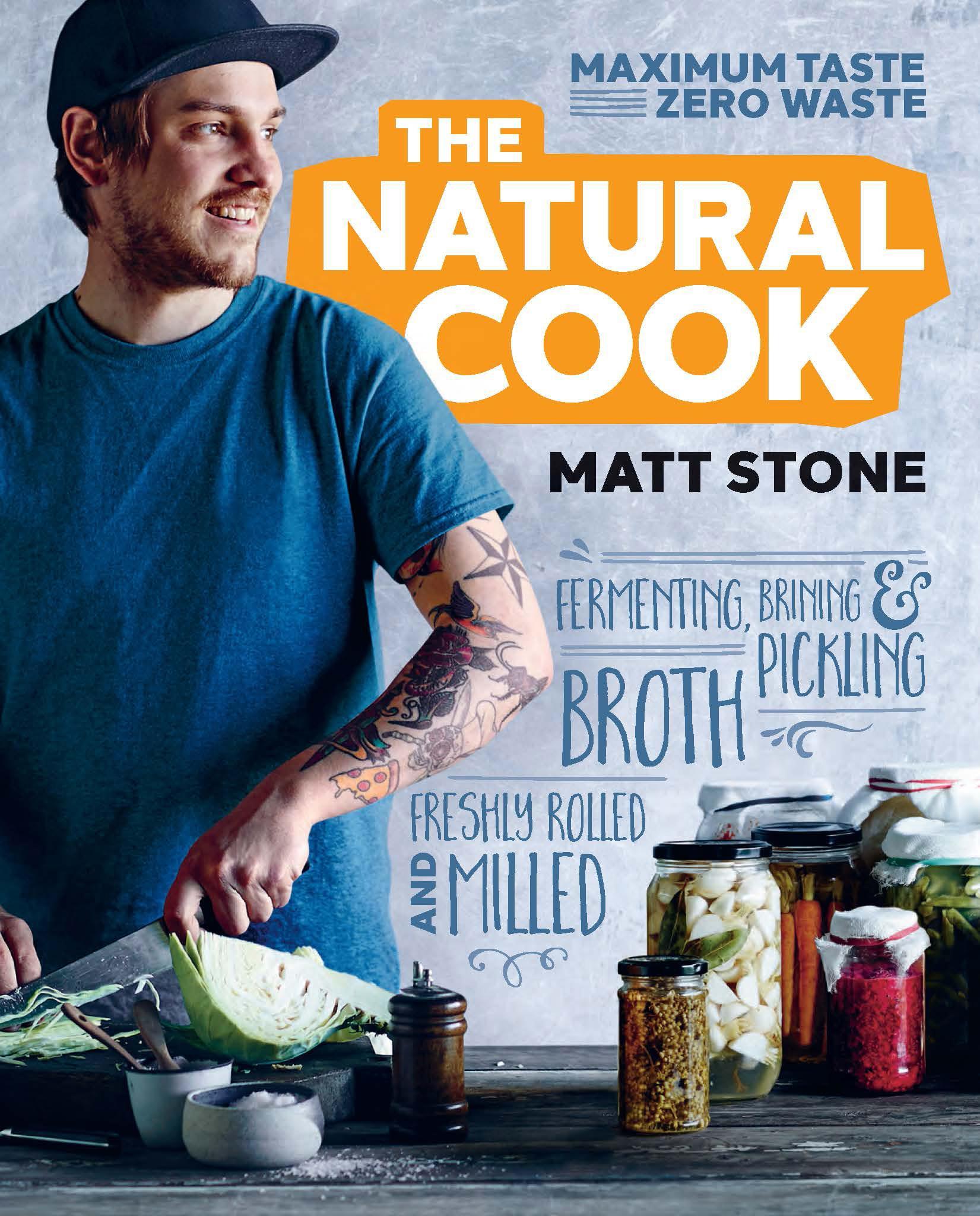 The Natural Cook: Maximum Taste,ZeroWaste