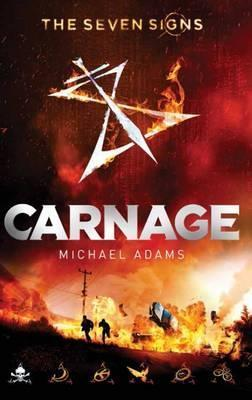 Carnage (Seven SignsBookTwo)