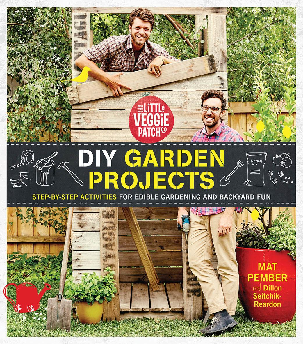 The Little Veggie Patch Co DIY Garden Projects Step By Activities