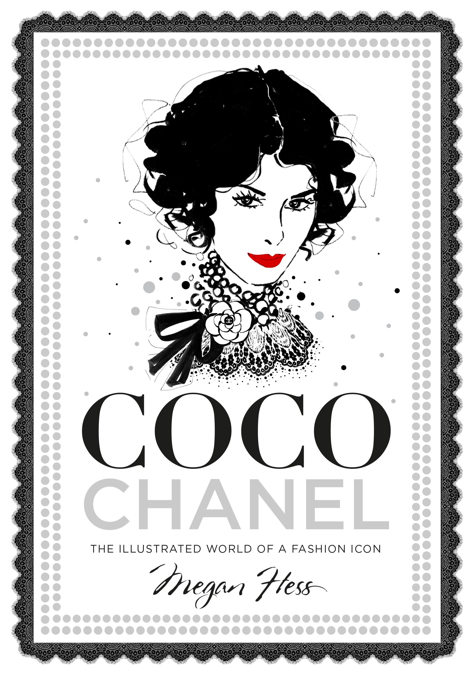 8d8e1ea689f Coco Chanel  The Illustrated World of a Fashion Icon by Megan Hess ...