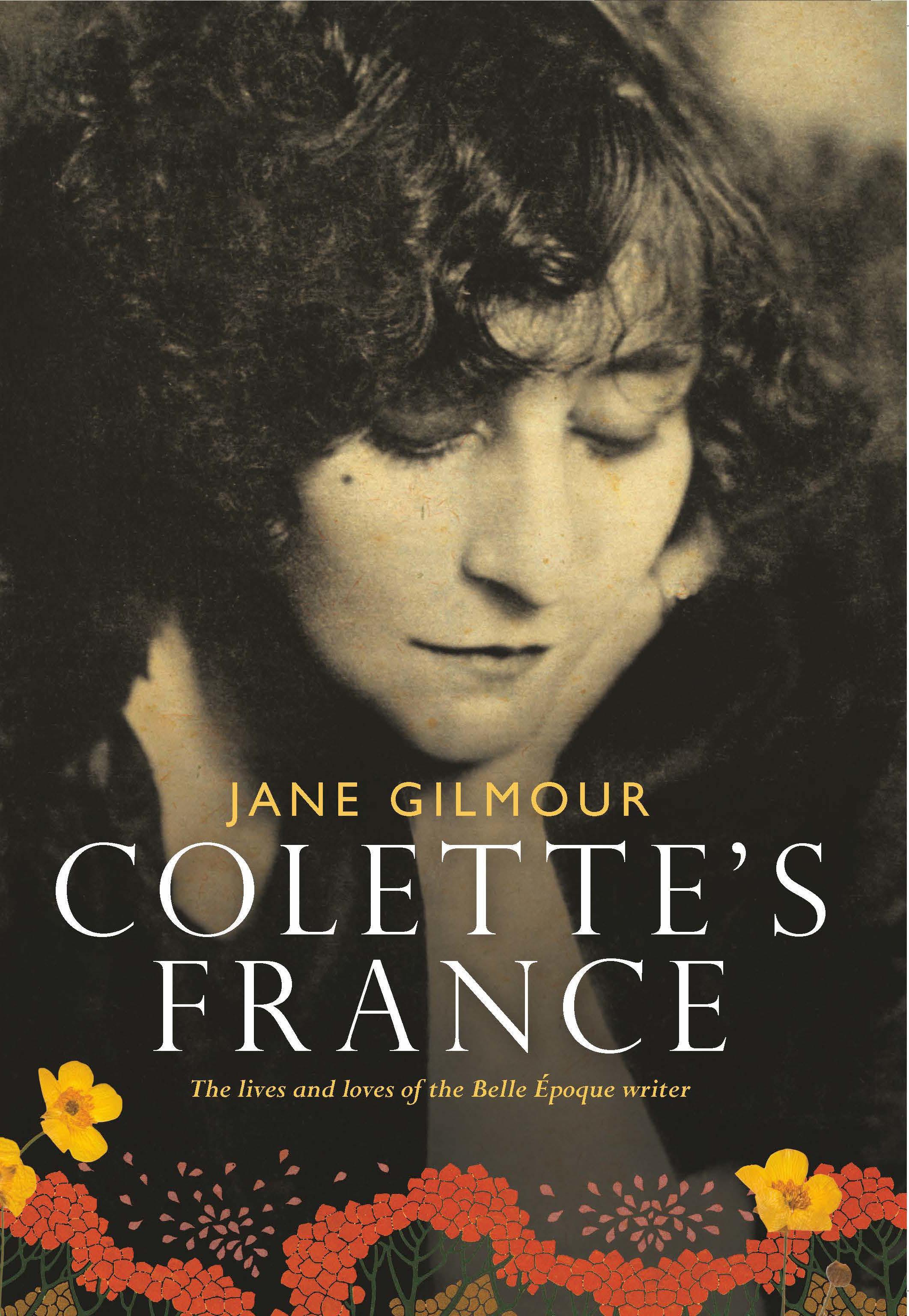 Colette's France: The lives and loves of the Belle Epoque writer