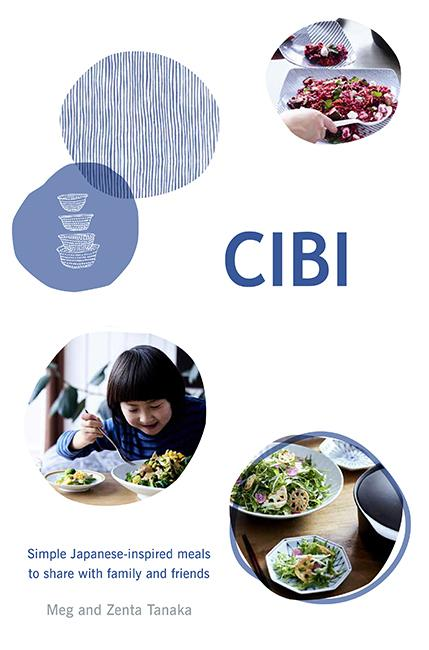 CIBI: Simple Japanese-inspired Meals to Share with FamilyandFriends