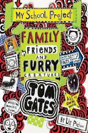 Tom Gates #12: Family, Friends andFurryCreatures