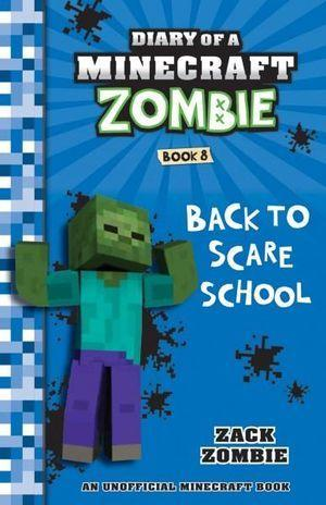 Back to Scare School (Diary of a Minecraft Zombie,Book8)