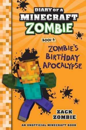 Zombie's Birthday Apocalypse (Diary of a Minecraft Zombie, Book 9)