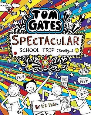 Spectacular School Trip (Really) (Tom Gates, Book 17)