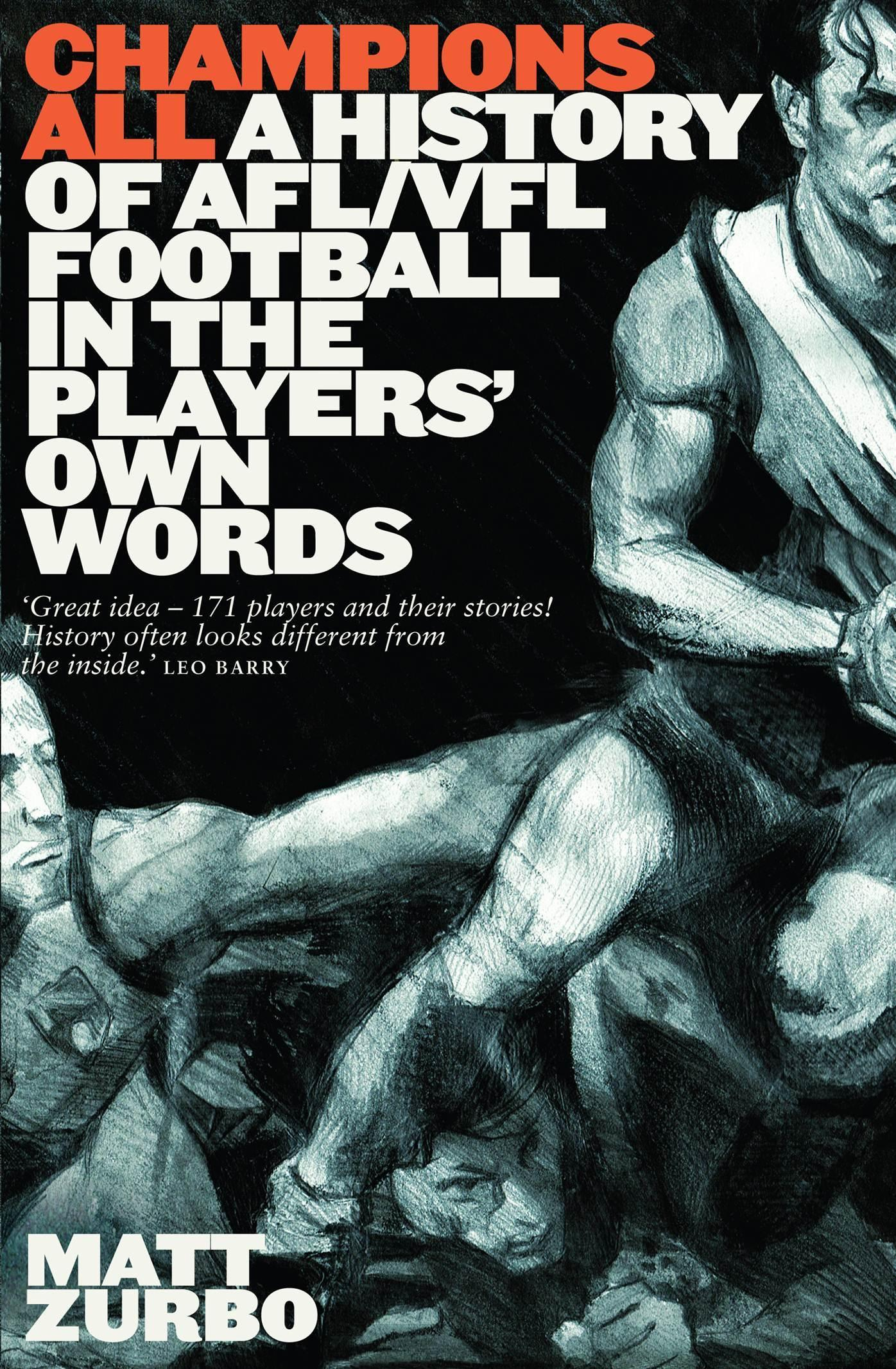 Champions All: A History of AFL/VFL Football in the Players' Own Words