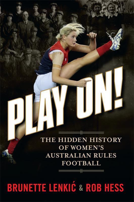 Play On! The Hidden History Of Women's Australian Rules Football