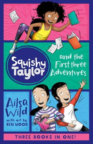 Squishy Taylor and the First Three Adventures