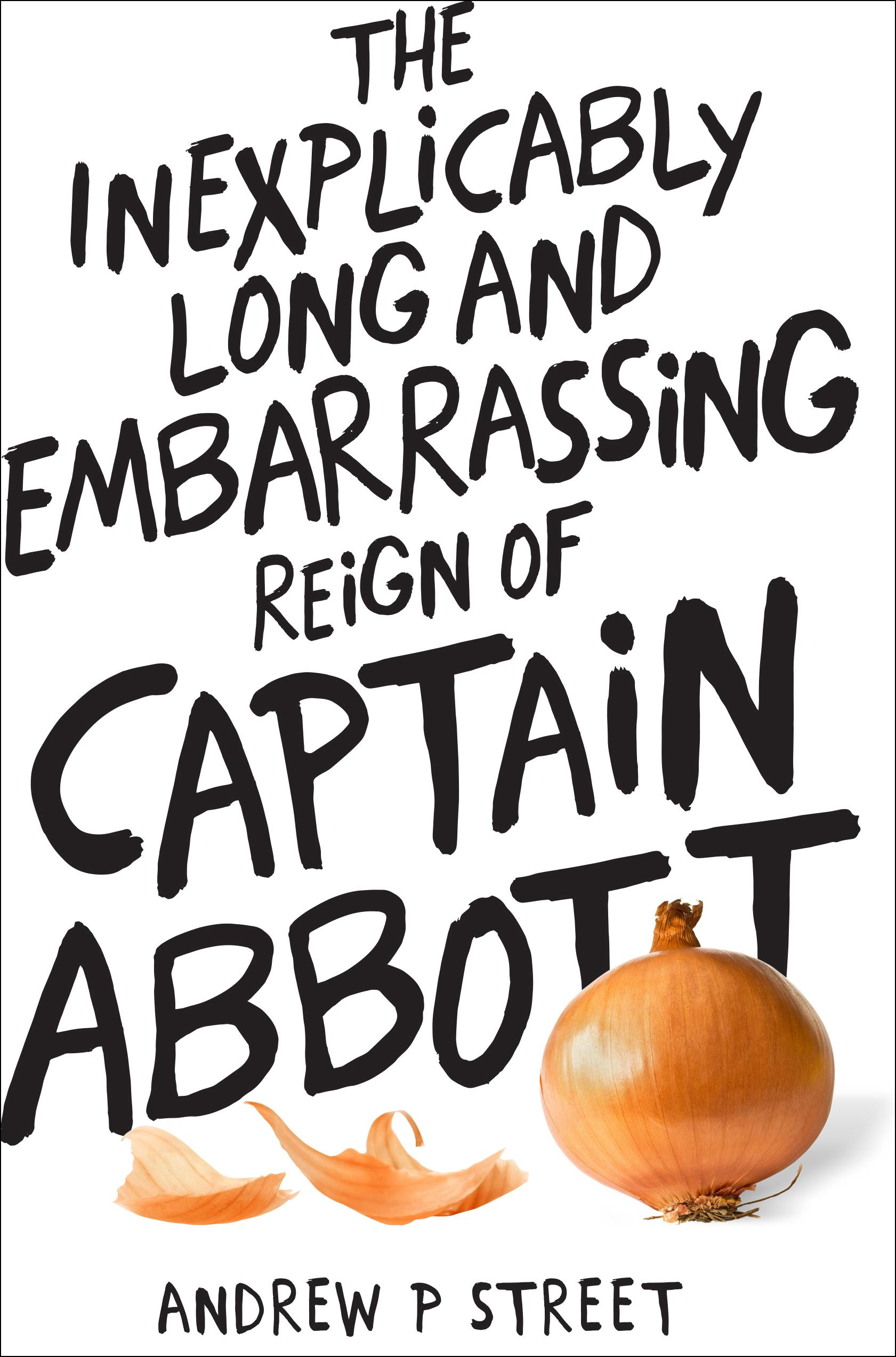 The Short and Excruciatingly Embarrassing Reign ofCaptainAbbott