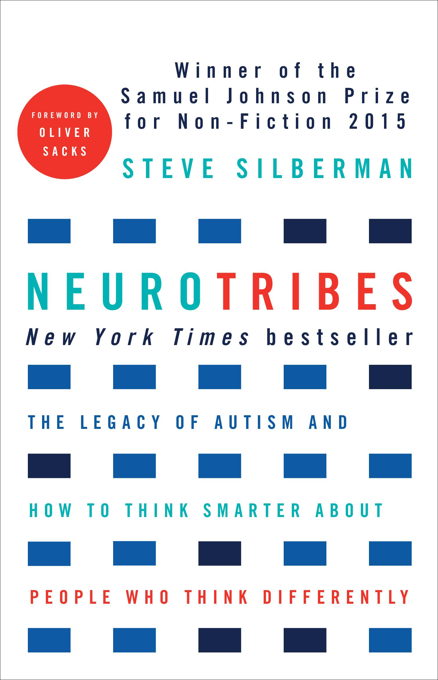 Neurotribes: The Legacy of Autism and How to Think Smarter About People WhoThinkDifferently