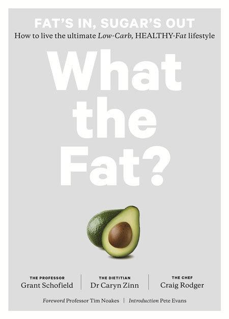 What the Fat?: How to Live the Ultimate Low-Carb,Healthy-FatLifestyle