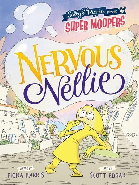 Nervous Nellie (Super Moopers Book 2)
