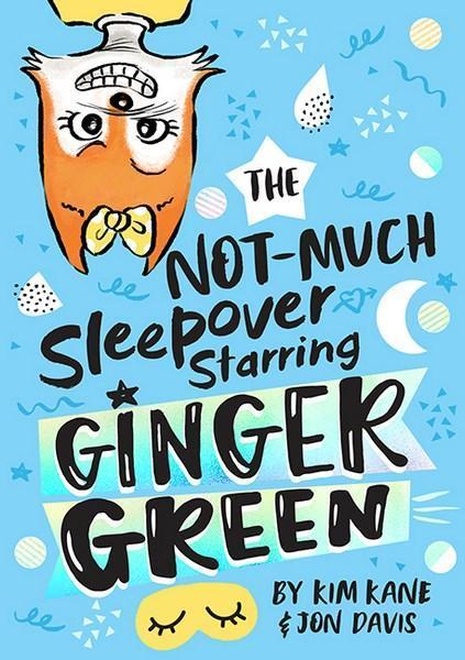The NOT-MUCH Sleepover Starring Ginger Green