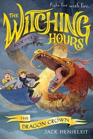 The Dragon Crown (The Witching Hours,Book5)