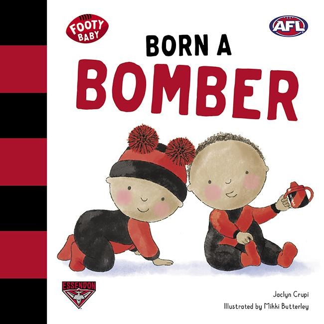 Born a Bomber (Footy Baby, Essendon Bombers)