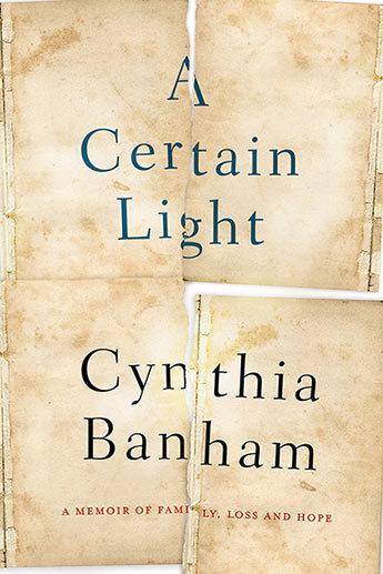 A Certain Light: A memoir of family, lossandhope