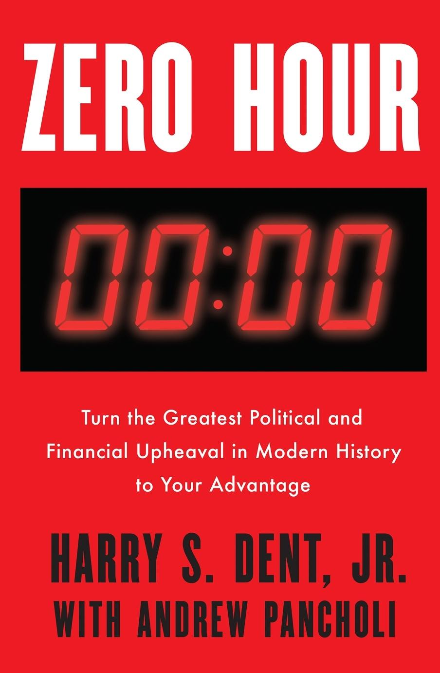 Zero Hour: Turn the Greatest Political and Financial Upheaval in Modern History toYourAdvantage