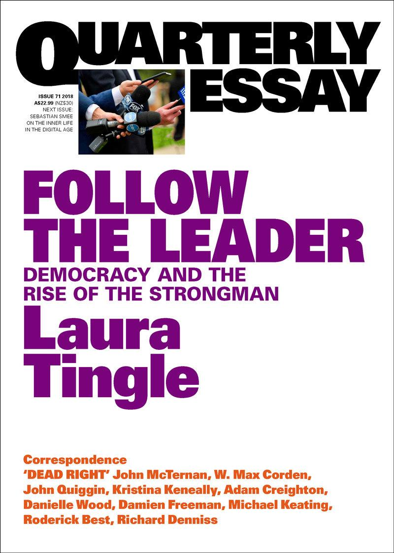 Quarterly Essay 71: Follow the Leader - Democracy and the Rise of the Strongman