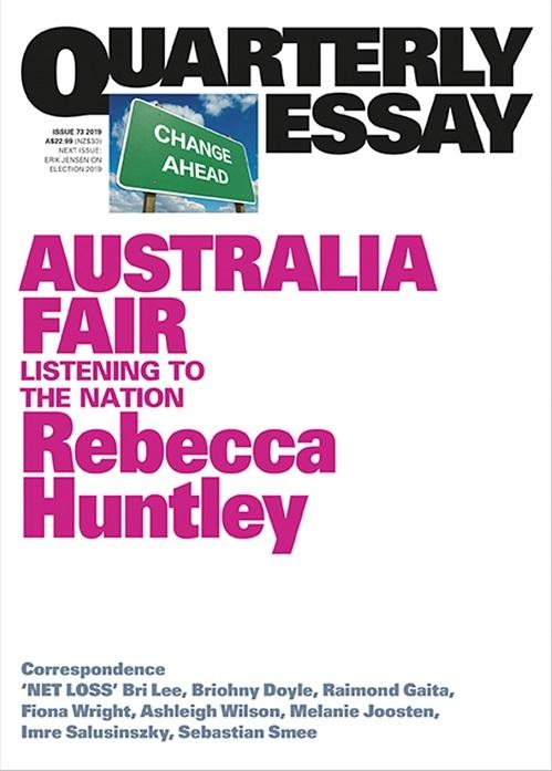 Quarterly Essay 73: Australia Fair - Listening to the Nation