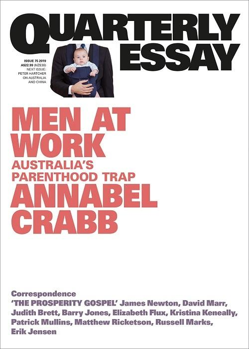 Quarterly Essay 75: Men at Work: Australia's Parenthood Trap