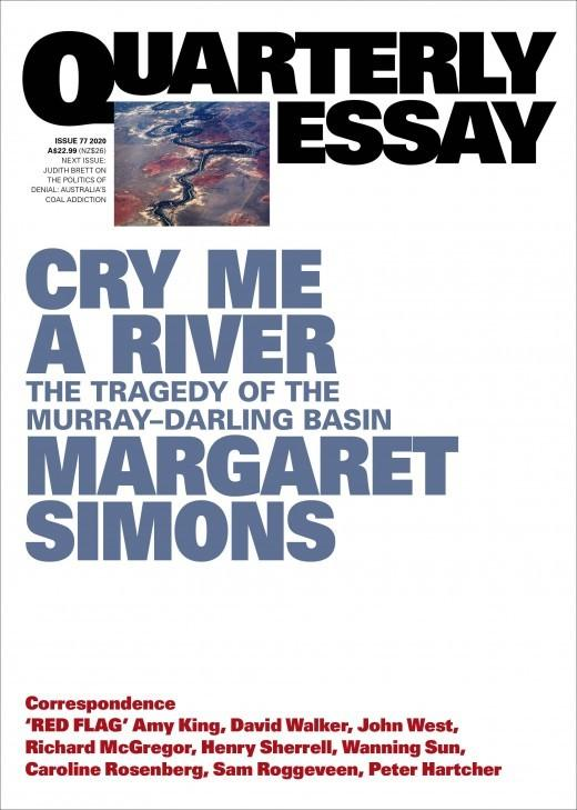 Quarterly Essay 77: Cry Me A River - The Tragedy of the Murray-Darling Basin