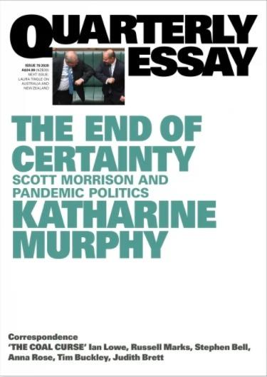 Quarterly Essay 79: The End of Certainty - Scott Morrison andpandemicpolitics