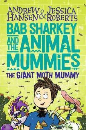 Bab Sharkey and the Animal Mummies: The Giant Moth Mummy (Book 2)
