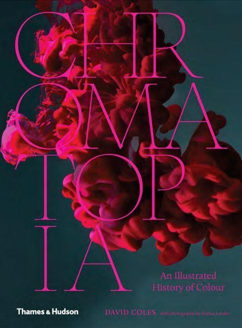Chromatopia: An Illustrated History of Colour
