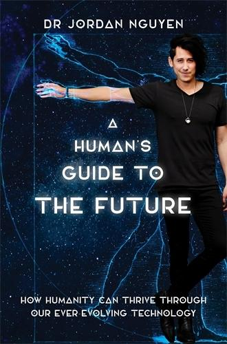 A Human's Guide totheFuture