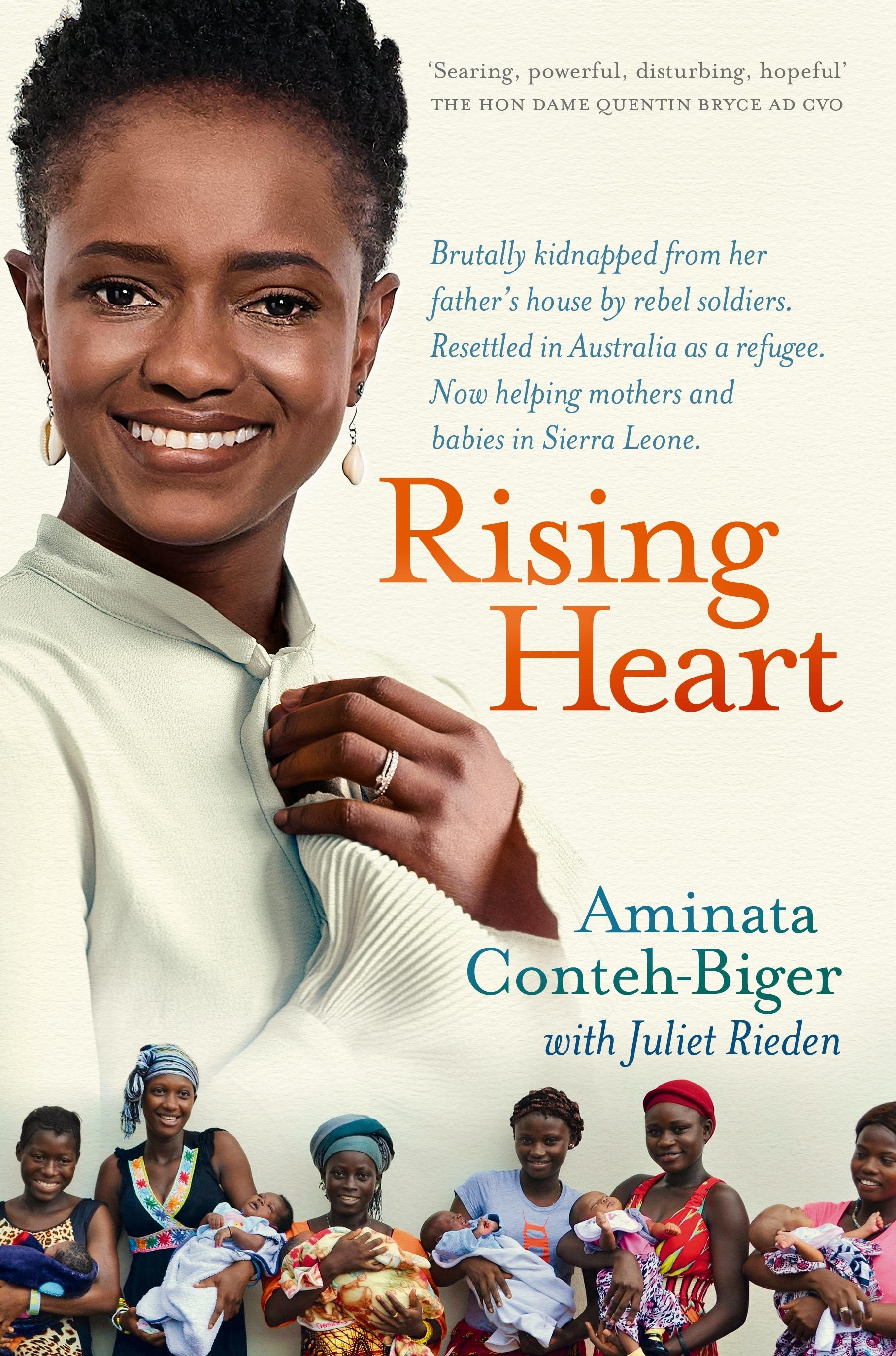 Rising Heart: One Woman's Astonishing Journey from Unimaginable Trauma to Becoming a PowerforGood