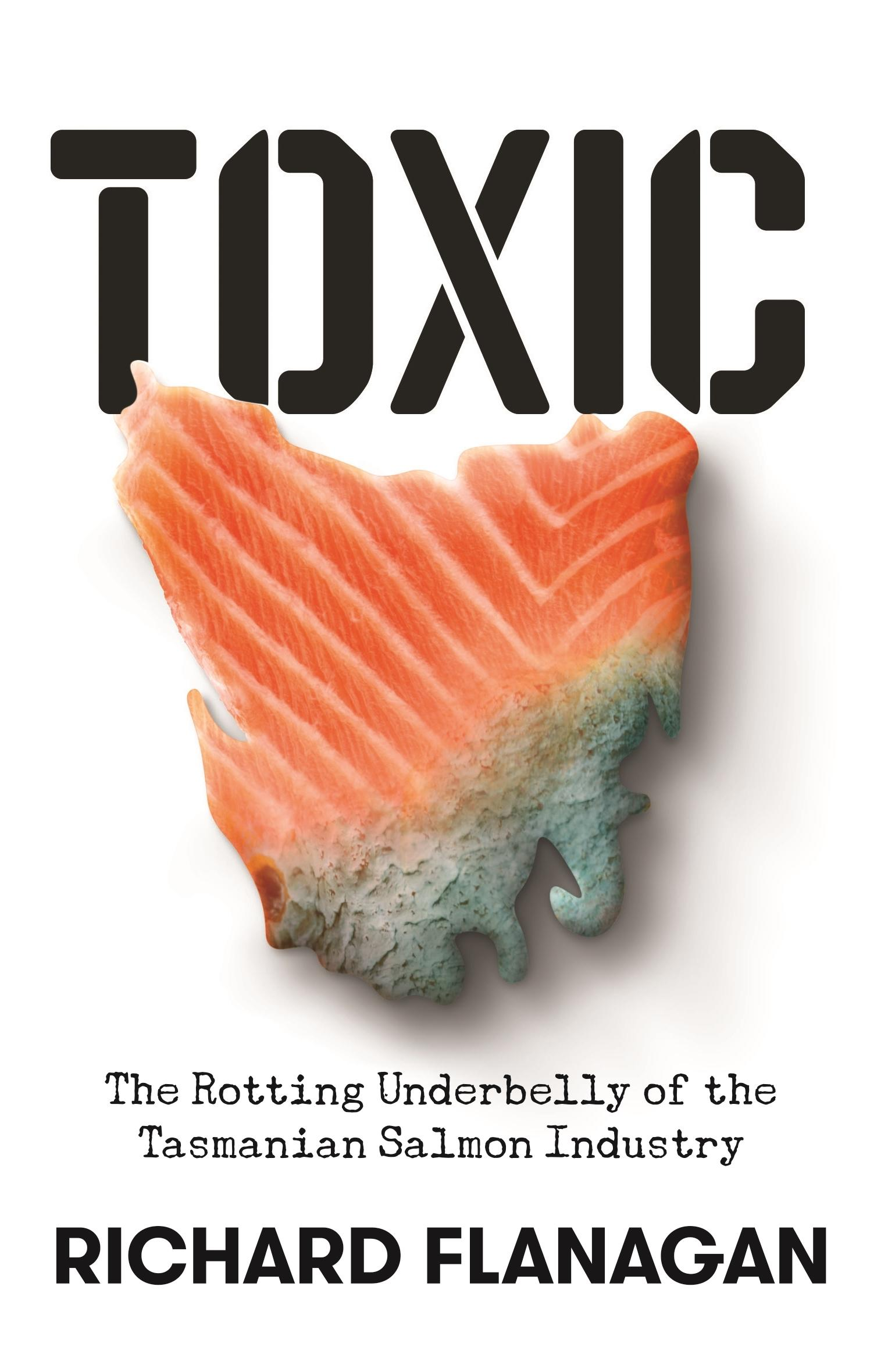 Toxic: The Rotting Underbelly of the Tasmanian Salmon Industry