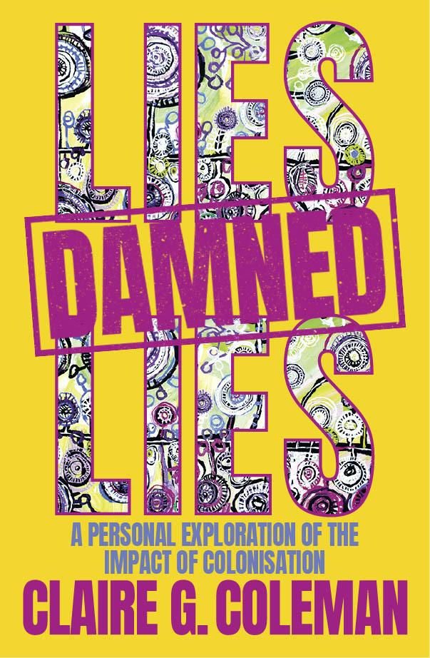Lies, Damned Lies: A Personal Exploration of the Impact of Colonisation